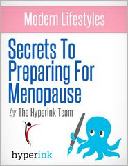 The Hyperink  Team - Menopause: How to Prepare for the Rest of Your Life