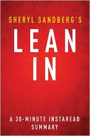 Instaread Summaries - Lean In by Sheryl Sandberg - A 30-minute Summary