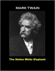 Mark Twain - The Stolen White Elephant and Other Detective Stories