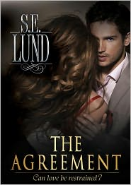 S. E. Lund - The Agreement (The Unrestrained Series, #1)
