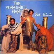 The Sugarhill Gang - 8th Wonder - Zortam Music