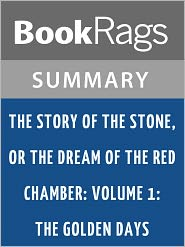 BookRags - The Story of the Stone, or The Dream of the Red Chamber; Volume 1: The Golden Days by Cao Xueqin l Summary & Study Guide