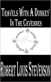 Stevenson, R. L. - Travels with a Donkey in the Cevennes by Robert Louis Stevenson