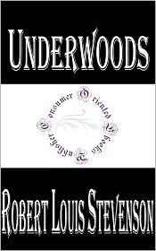 Stevenson, R. L. - Underwoods by Robert Louis Stevenson