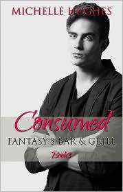 Michelle Hughes - Consumed (Fantasy's Bar & Grill, #3)