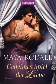 Maya Rodale  Juliane Korelski - Geheimes Spiel der Liebe