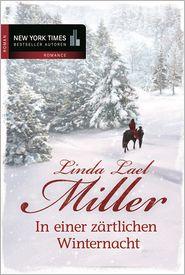 Linda Lael Miller - In einer zärtlichen Winternacht