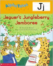 Helen H.  Moore - AlphaTales: J: Jaguar's Jungleberry Jamboree: An Irresistible Animal Storybook That Builds Phonemic Awareness & Teaches All About the Letter J!