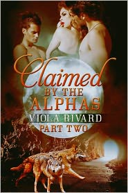 Viola Rivard - Claimed by the Alphas: Part Two