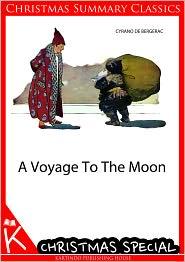 Cyrano De Bergerac - A Voyage To The Moon [Christmas Summary Classics]