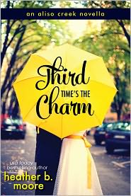 H. B. Moore Heather B. Moore - Third Time's the Charm (An Aliso Creek Novella)