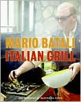 Book Cover Image. Title: Italian Grill, Author: by Mario  Batali