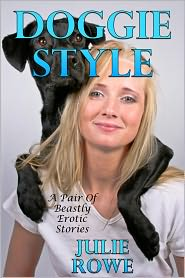 Julie Rowe - Doggie Style: A Pair Of Beastly Erotic Stories