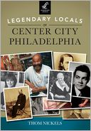 Legendary Locals of Center City Philadelphia, Pennsylvania