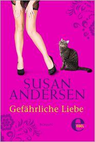 Susan Andersen  Ingrid Klein - Gefährliche Liebe