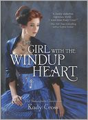 The Girl with the Windup Heart (Steampunk Chronicles Series)