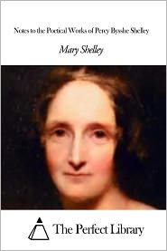 Mary Shelley - Notes to the Poetical Works of Percy Bysshe Shelley