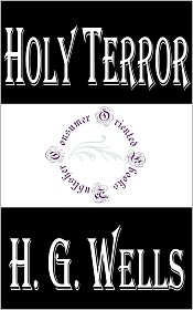 H. G. Wells - Holy Terror by H. G. Wells