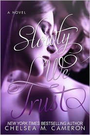 Chelsea M. Cameron - Slowly We Trust (Fall and Rise, Book Three)