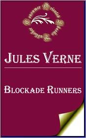 Jules Verne - Blockade Runners by Jules Verne