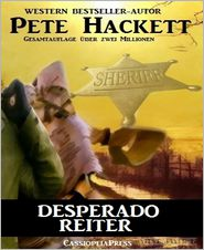 Pete Hackett - Desperado-Reiter