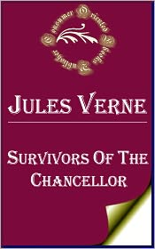Jules Verne - Survivors of the Chancellor by Jules Verne