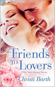 Christi Barth - Friends to Lovers