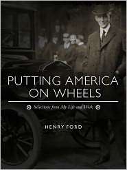 Henry Ford - Putting America on Wheels
