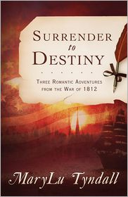 MaryLu Tyndall - The Surrender to Destiny Trilogy
