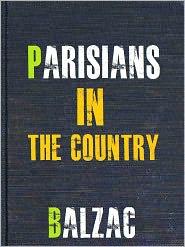 Honore de Balzac - Parisians in the Country