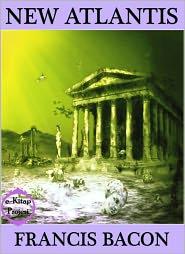 Francis Bacon - New Atlantis