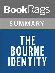 BookRags - The Bourne Identity by Robert Ludlum Summary & Study Guide
