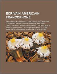 Crivain Am Ricain Francophone: Marguerite Yourcenar, Julien