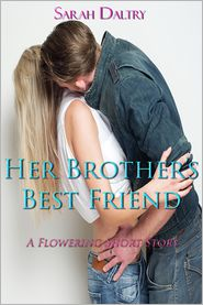 Sarah Daltry - Her Brother's Best Friend (Flowering #0.5)