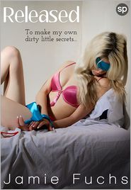Jamie Fuchs - Released: To Make My Own Dirty Little Secrets...