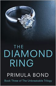 Primula Bond - The Diamond Ring (Unbreakable Trilogy, Book 3)