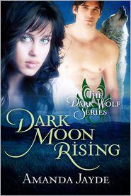 Amanda Jayde - Dark Moon Rising