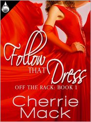 Cherrie Mack - Follow That Dress