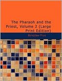 The Pharaoh and the Priest, Volume 2 (Paperback) ~ Boleslaw Prus... Cover Art