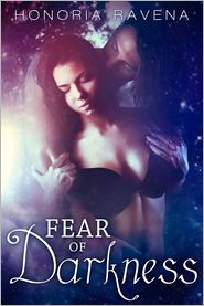 Honoria Ravena - Fear of Darkness (In Darkness We Dwell, #1)