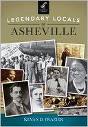 Legendary Locals of Asheville, North Carolina
