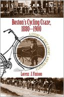 Boston's Cycling Craze, 1880-1900