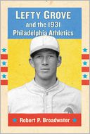 Lefty Grove and the 1931 Philadelphia Athletics
