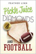 Pickle Juice, Diamonds, and Football