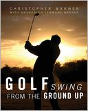 Golf Swing From the Ground Up