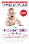 Book Cover Image. Title: The Happiest Baby on the Block:  The New Way to Calm Crying and Help Your Newborn Baby Sleep Longer, Author: by Harvey Karp,�Harvey Karp