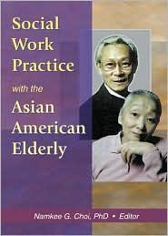 social work practice with the asian american elderly