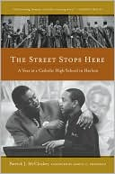 The Street Stops Here: A Year at a Catholic  High School in Harlem  (Jan. 2009) read more