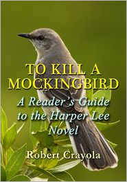 To Kill a Mockingbird: A Reader's Guide to the Harper Lee