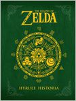 Book Cover Image. Title: The Legend of Zelda:  Hyrule Historia, Author: by Patrick Thorpe